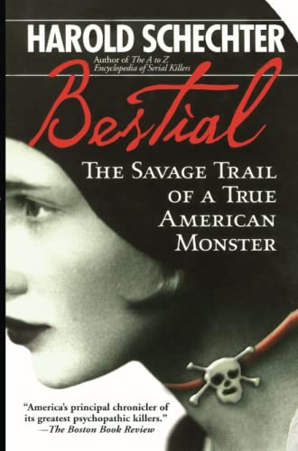 9780671732189: Bestial: The Savage Trail of a True American Monster
