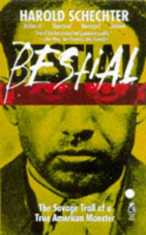 9780671732196: Bestial: The Savage Trail of a True American Monster