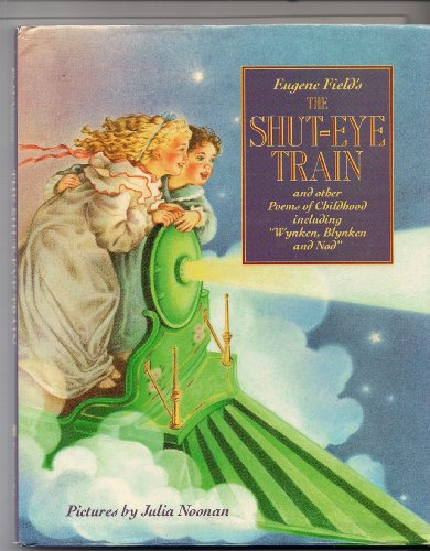 Shut Eye Train and Other Poems of Childhood (Hardcover): Field