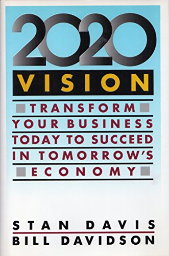 9780671732370: 2020 Vision: Transform Your Business Today to Succeed in Tomorrow's Economy