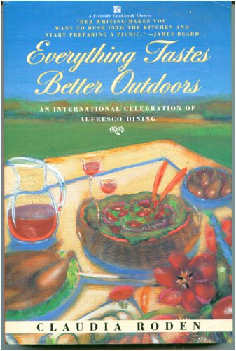 Everything tastes better outdoors (A Fireside cookbook classic) (0671732633) by Claudia Roden