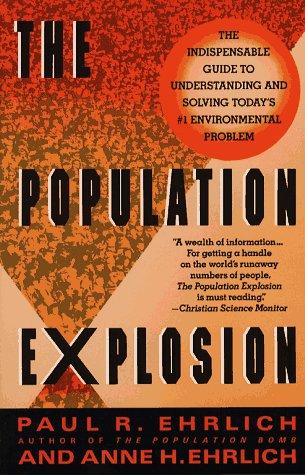 The Population Explosion: Ehrlich, Paul R.; Ehrlich, Anne H.