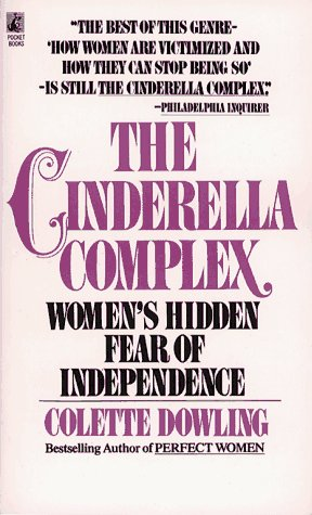 9780671733346: The Cinderella Complex: Women's Hidden Fear of Independence