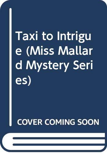 9780671733452: Taxi to Intrigue (Miss Mallard Mystery Series)