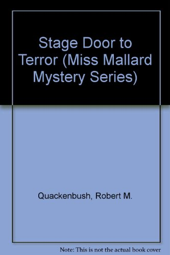 Stage Door to Terror (Miss Mallard Mystery Series) (0671733478) by Quackenbush, Robert M.