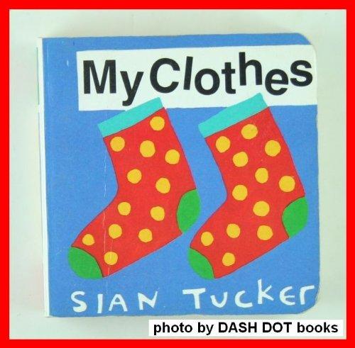9780671733964: MY CLOTHES: NURSERY BOARD BOOKS