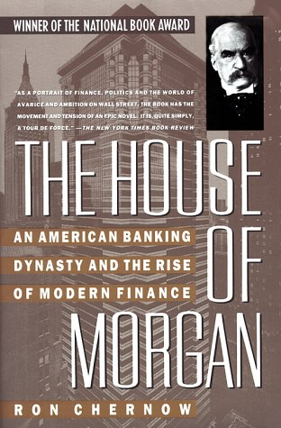 9780671734008: The House of Morgan: An American Banking Dynasty and the Rise of Modern Finance