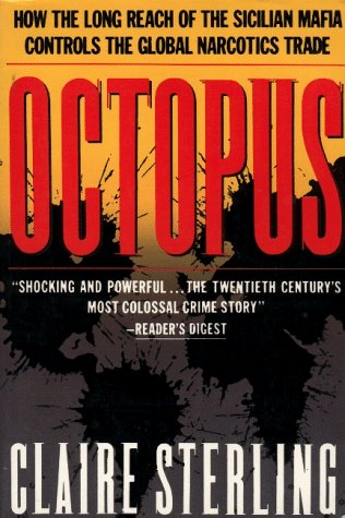 Octopus: The Long Reach of the International Sicilian Mafia: Sterling, Claire