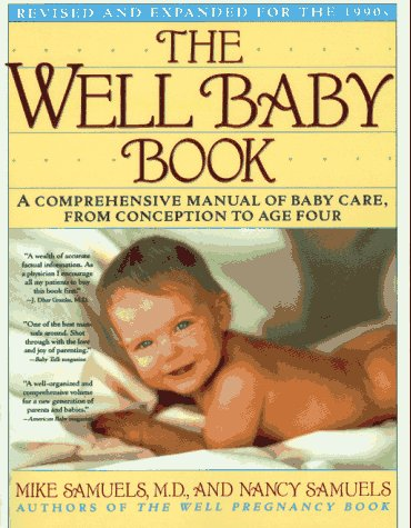 Well Baby Book (Revised): Samuels, Mike; Samuels, Nancy