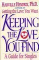 9780671734190: KEEPING THE LOVE YOU FIND: A Personal Guide