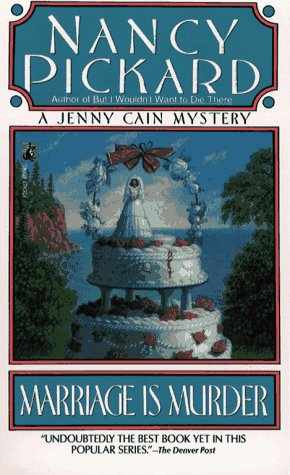 Marriage Is Murder (Jenny Cain Mysteries, No. 4): Pickard, Nancy