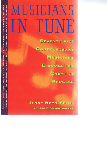 Musicians in Tune: Seventy-Five Contemporary Musicians Discuss the Creative Process (A Fireside ...