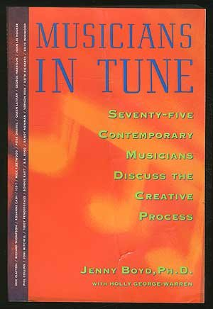 Musicians in Tune: 75 Contemporary Musicians Discuss the Creative Process (0671734407) by Jenny Boyd
