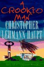 A Crooked Man: Lehmann-haupt, Christopher