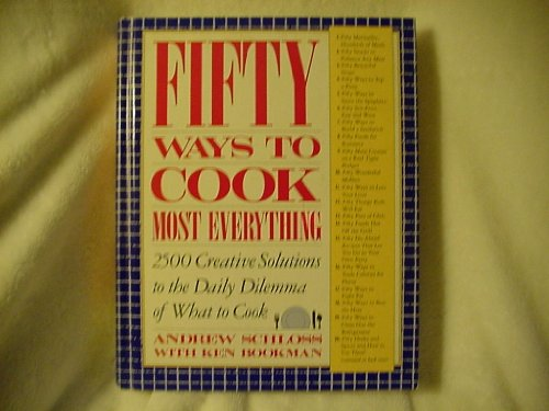 9780671734510: Fifty Ways to Cook Everything: 2,500 Creative Solutions to the Daily Dilemma of What to Cook