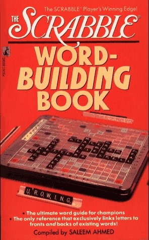 The Scrabble Word Building Book: Ahmed, Saleem [compiled