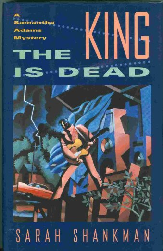 The King is Dead: Shankman, Sarah