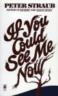 If You Could See Me Now: If: Peter Straub