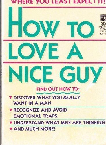 9780671735081: How to Love a Nice Guy