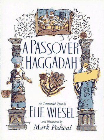 9780671735418: Passover Haggadah: As Commented Upon By Elie Wiesel and Illustrated by Mark Podwal