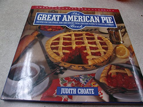 The GREAT AMERICAN PIE BOOK: VOLUME III OF THE NEW AMERICAN CLASSIC SERIES (American Kitchen Classics) (0671735500) by Choate, Judith