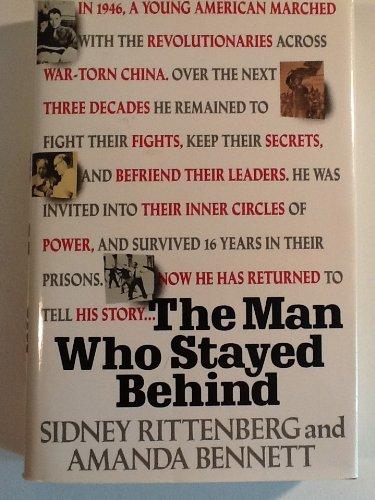 The Man Who Stayed Behind: Rittenberg, Sidney;Bennett, Amanda