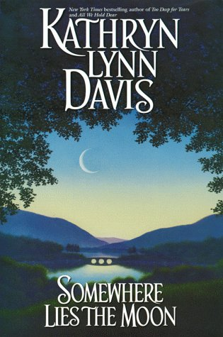 Somewhere Lies the Moon (9780671736057) by Kathryn Lynn Davis
