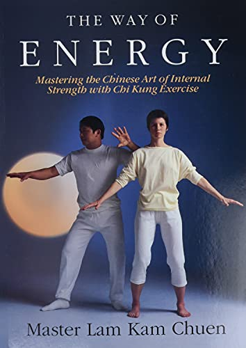 9780671736453: The Way of Energy: Mastering the Chinese Art of Internal Strength With Chi Kung Exercise