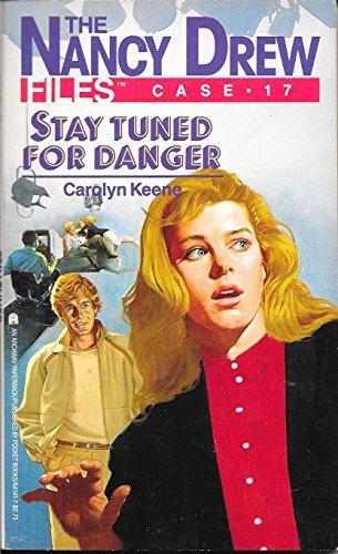 9780671736675: Stay Tuned for Danger (Nancy Drew Casefiles, Case 17)