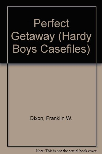 9780671736750: The Perfect Getaway (The Hardy Boys Casefiles #12)