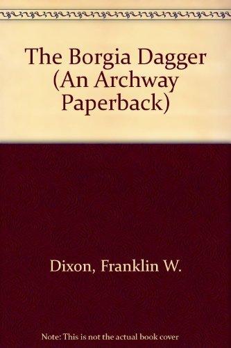 9780671736767: The Borgia Dagger (Hardy Boys Casefiles, Case 13)