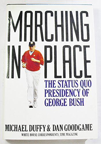 9780671737207: Marching in Place: The Status Quo Presidency of George Bush