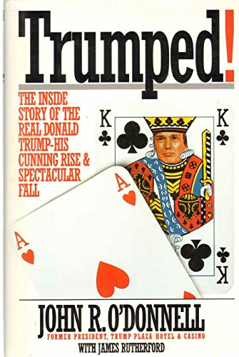 9780671737351: Trumped!: The Inside Story of the Real Donald Trump-His Cunning Rise and Spectacular Fall: Donald Trump's Cunning Rise and Spectacular Fall from the Inside
