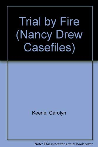 9780671737504: Trial by Fire (Nancy Drew Casefiles, Case 15)