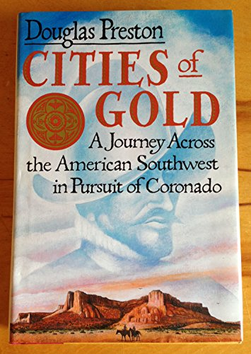 9780671737597: Cities of Gold: A Journey Across the American Southwest in Pursuit of Coronado