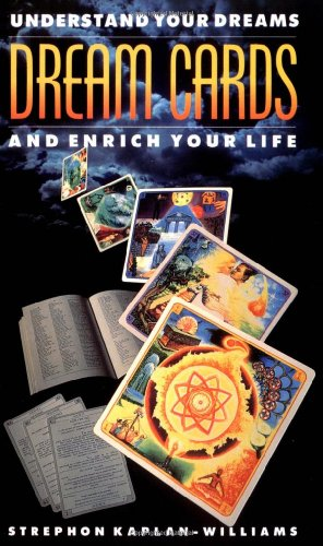 Dream Cards: Understand Your Dreams and Enrich Your Life: Kaplan-Williams, Strephon