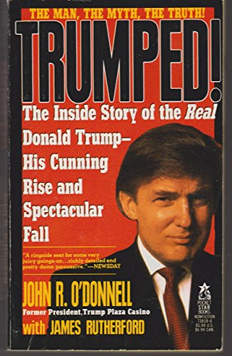 9780671738181: Trumped: The Inside Story of the Real Donald Trump - His Cunning Rise and Spectacular Fall
