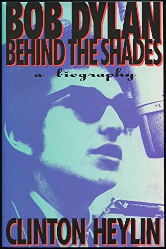 9780671738945: Bob Dylan: Behind the Shades : A Biography