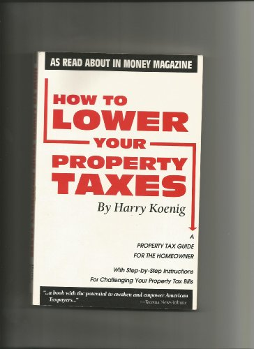 9780671738976: How to Lower Your Property Taxes: A Step-By-Step Guide to Challenging Your Tax Bills