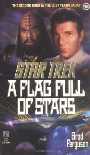A Flag Full of Stars (The Second Book in the Lost Years Saga) (Star Trek #54)