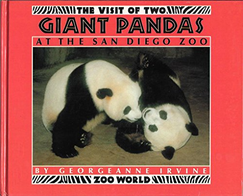 The Visit of Two Giant Pandas at the San Diego Zoo (Zoo World Series) (9780671739225) by Georgeanne Irvine
