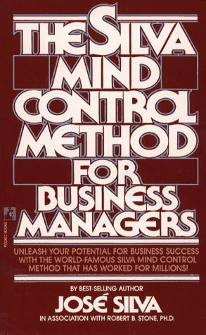 Silva Mind Control for Business Managers (0671739689) by José Silva; Ph.D. Robert B. Stone