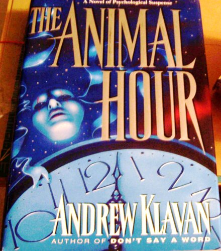 The Animal Hour: Klavan, Andrew