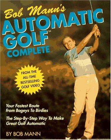 9780671740498: Bob Mann's Automatic Golf Complete