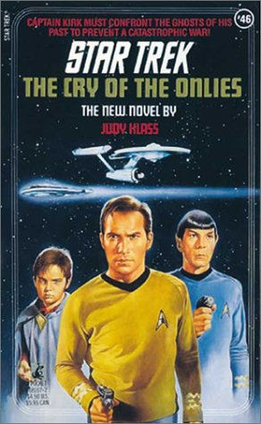 The Cry of the Onlies (Star Trek, Book 46): Judy Klass