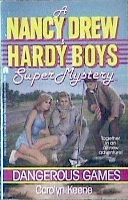 9780671741082: Dangerous Games (Nancy Drew & Hardy Boys Super Mysteries #4)