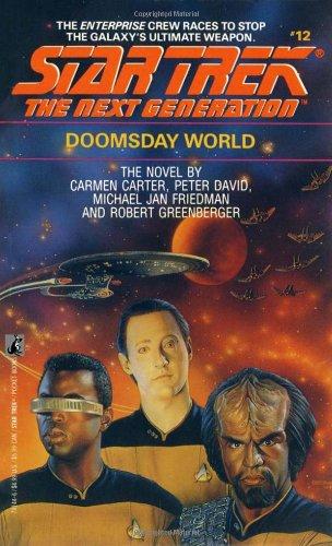 Doomsday World (Star Trek: The Next Generation, No. 12) (0671741446) by Peter David; Michael Jan Friedman; Robert Greenberger; Carmen Carter