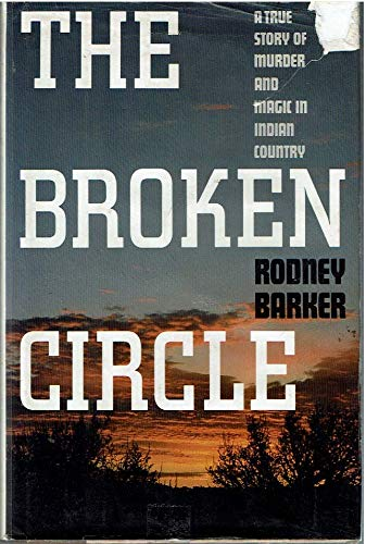 9780671741464: THE BROKEN CIRCLE: A True Story of Murder and Magic in Indian Country