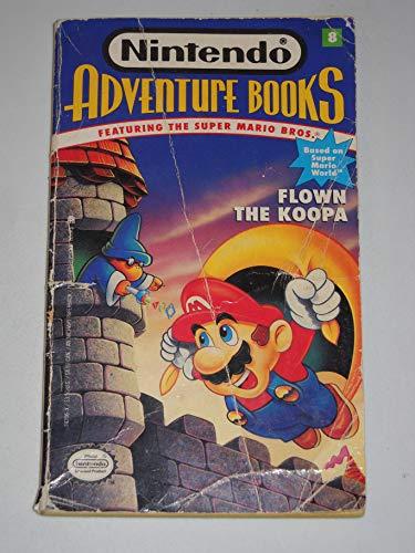 9780671742065: FLOWN THE KOOPA: NINTENDO ADVENTURE BOOK #8 (Nintendo, No 8)
