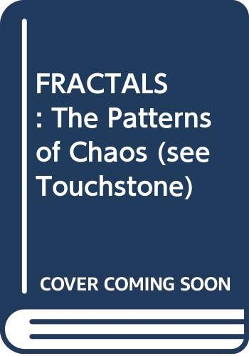 9780671742188: FRACTALS: The Patterns of Chaos (see Touchstone)